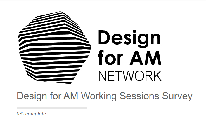 The Design for AM Working Sessions Survey ends today